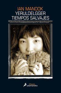 Libro TIEMPOS SALVAJES (YERULDELGGER #2)