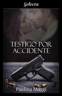 Libro TESTIGO POR ACCIDENTE