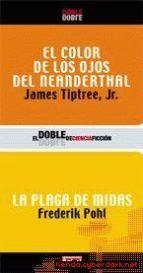 Libro EL COLOR DE LOS OJOS DEL NEANDERTAL - LA PLAGA DE MIDAS