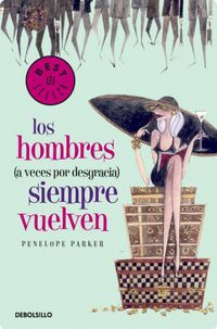 Libro LOS HOMBRES (A VECES POR DESGRACIA) SIEMPRE VUELVEN