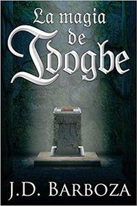 Libro LA MAGIA DE IDOGBE (VIRIBE #1)