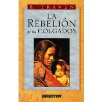Libro LA REBELIÓN DE LOS COLGADOS