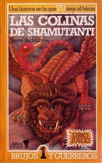 Libro LAS COLINAS DE SHAMUTANTI (BRUJOS Y GUERREROS #1)