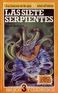 Libro LAS SIETE SERPIENTES (BRUJOS Y GUERREROS #3)