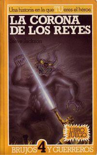 Libro LA CORONA DE LOS REYES (BRUJOS Y GUERREROS #4)
