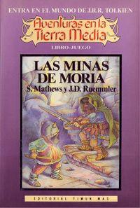 Libro LAS MINAS DE MORIA (AVENTURAS EN LA TIERRA MEDIA #3)