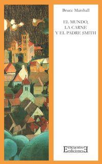 Libro EL MUNDO, LA CARNE Y EL PADRE SMITH