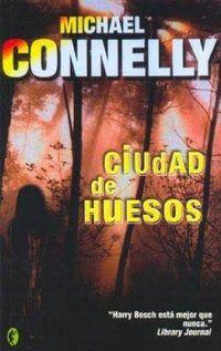 Libro CIUDAD DE HUESOS (HARRY BOSCH #8)