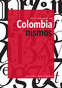 Libro DICCIONARIO DE COLOMBIANISMOS