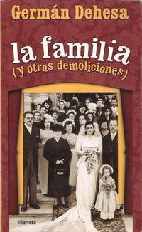 Libro LA FAMILIA Y OTRAS DEMOLICIONES