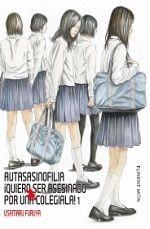 Libro AUTASASINOFILIA ¡QUIERO SER ASESINADO POR UNA COLEGIALA! #1