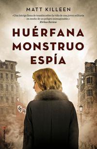 Libro HUÉRFANA, MONSTRUO, ESPÍA
