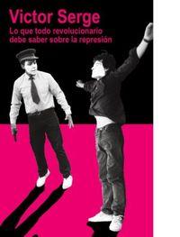 Libro LO QUE TODO REVOLUCIONARIO DEBE SABER SOBRE LA REPRESIÓN