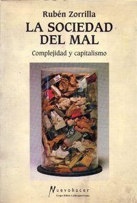 Libro LA SOCIEDAD DEL MAL: COMPLEJIDAD Y CAPITALISMO
