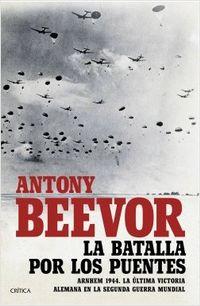Libro LA BATALLA POR LOS PUENTES: ARNHEM 1944