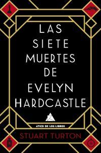 Libro LAS SIETE MUERTES DE EVELYN HARDCASTLE