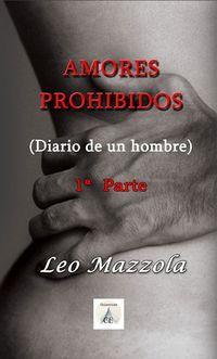 Libro AMORES PROHIBIDOS: DIARIO DE UN HOMBRE - 1ª PARTE