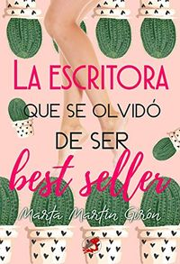 Libro LA ESCRITORA QUE SE OLVIDÓ DE SER BEST SELLER