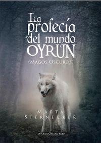 Libro MAGOS OSCUROS (LA PROFECÍA DEL MUNDO OYRUN #1)