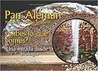 Libro PAN ALEMÁN: PATRIMONIO CULTURAL INMATERIAL ¿SABES LO QUE COMES? UNA MIRADA DESDE LA BIOLOGÍA