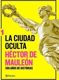 Libro LA CIUDAD OCULTA: 500 AÑOS DE HISTORIAS #1