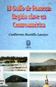 Libro EL GOLFO DE FONSECA: REGIÓN CLAVE EN CENTROAMÉRICA