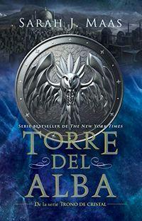 Libro TORRE DEL ALBA (TRONO DE CRISTAL #6)