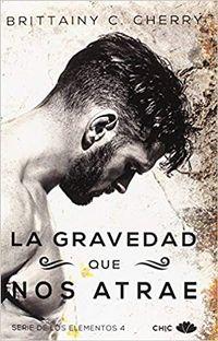 Libro LA GRAVEDAD QUE NOS ATRAE (LOS ELEMENTOS #4)
