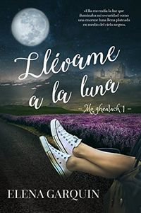 Libro LLÉVAME A LA LUNA (MO GHEALACH #1)