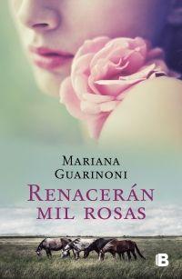Libro RENACERÁN MIL ROSAS