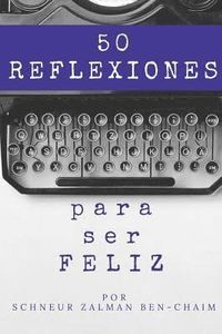 Libro 50 REFLEXIONES PARA SER FELIZ