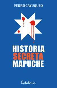Libro HISTORIA SECRETA MAPUCHE