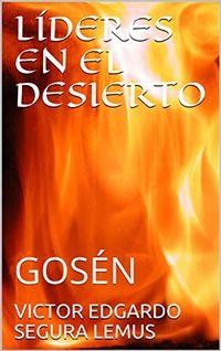 Libro GOSEN (LÍDERES EN EL DESIERTO #3)