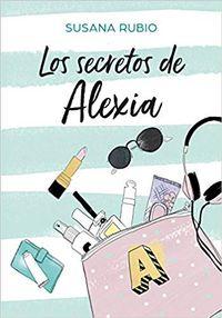 Libro LOS SECRETOS DE ALEXIA (ALEXIA #1)