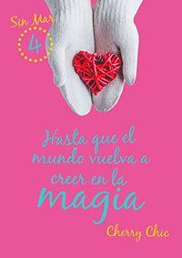 Libro HASTA QUE EL MUNDO VUELVA A CREER EN LA MAGIA (SIR MAR #4)