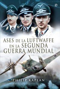 Libro ASES DE LA LUFWAFFE EN LA SEGUNDA GUERRA MUNDIAL