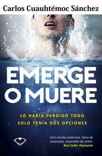 Libro EMERGE O MUERE