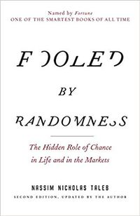 Libro FOOLED BY RANDOMNESS: THE HIDDEN ROLE OF CHANCE IN LIFE AND IN THE MARKETS