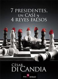 Libro 7 PRESIDENTES, UN CASI Y 4 REYES FALSOS