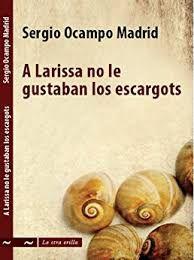 Libro A LARISSA NO LE GUSTABAN LOS ESCARGOTS
