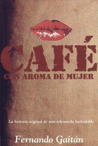 Libro CAFÉ CON AROMA DE MUJER