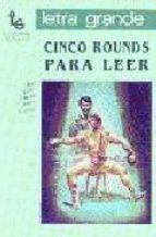 Libro CINCO ROUNDS PARA LEER