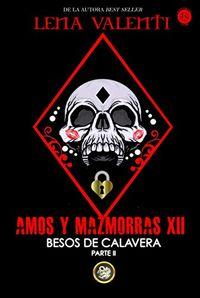 Libro BESOS DE CALAVERA PARTE 2 (AMOS Y MAZMORRAS #12)