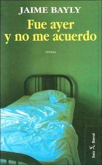Libro FUE AYER Y NO ME ACUERDO