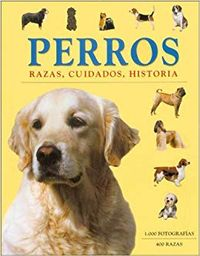 Libro PERROS, RAZAS CUIDADOS, HISTORIA