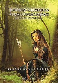 Libro HISTORIAS Y LEYENDAS DE LOS CUATRO REINOS. EL BOSQUE ENCANTADO