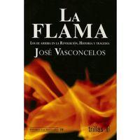 Libro LA FLAMA: LOS DE ARRIBA EN LA REVOLUCIÓN, HISTORIA Y TRAGEDIA
