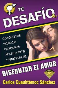 Libro TE DESAFÍO A DISFRUTAR EL AMOR