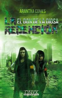 Libro LA REDENCIÓN (EL DON DE LA DIOSA #1)