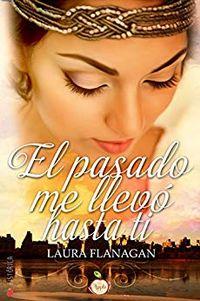Libro EL PASADO ME LLEVÓ HASTA TI